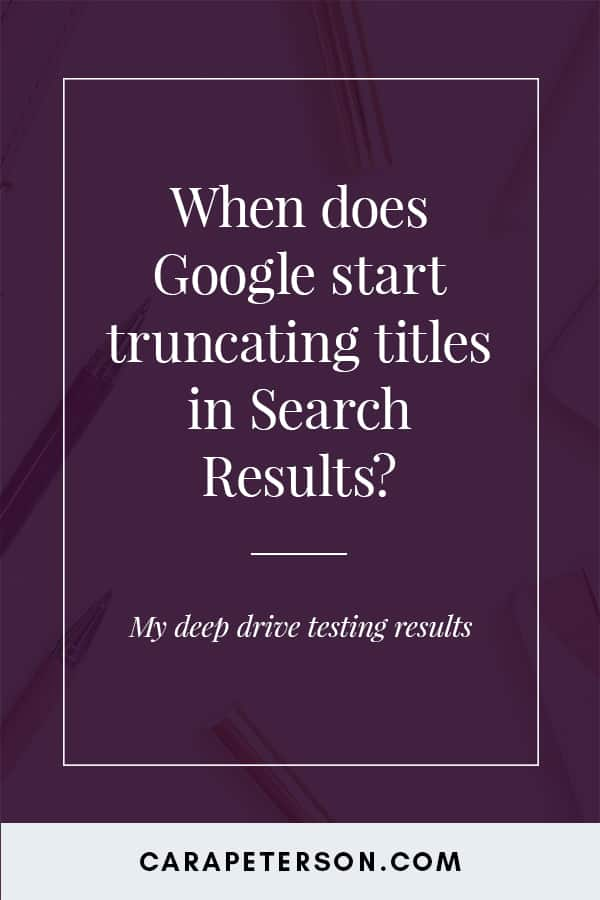 When does Google start truncating titles in Search results?
