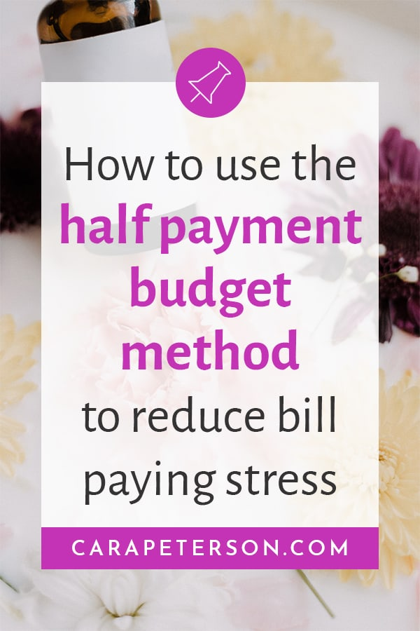 How to use the half payment budget method to reduce bill paying stress