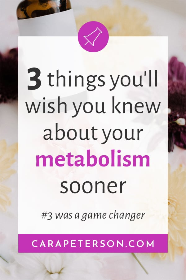 3 things you'll wish you knew about your metabolism sooner