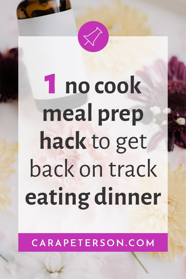 1 no cook meal prep hack to get back on track eating dinner