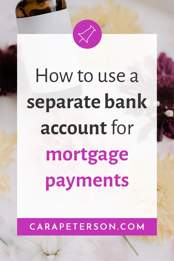 How to use a separate bank account for mortgage payments