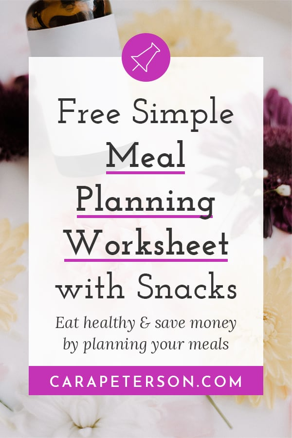 Free simple meal planning worksheet with snacks. Eat healthy and save money by planning your meals