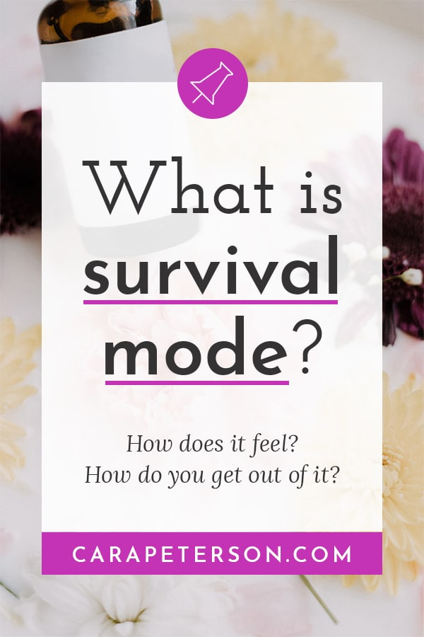 What is survival mode? How does it feel? How do you get out of it?