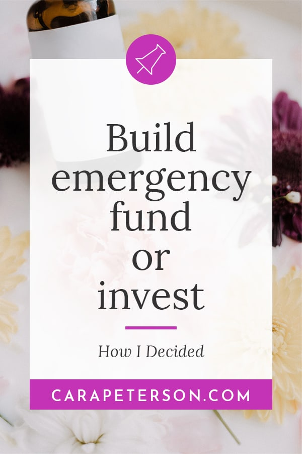 Build an emergency fund or invest: how I decided