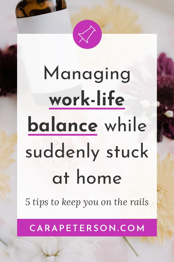 Managing work-life balance while suddenly stuck at home