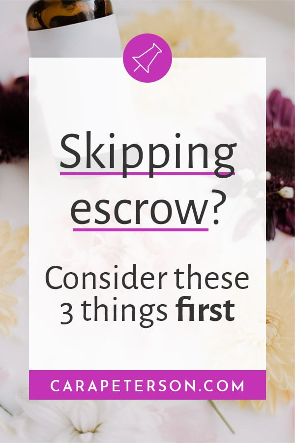 Skipping escrow? Consider these 3 things first.
